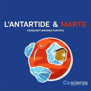 L'Antartide & Marte (Cinquantunesima Puntata)