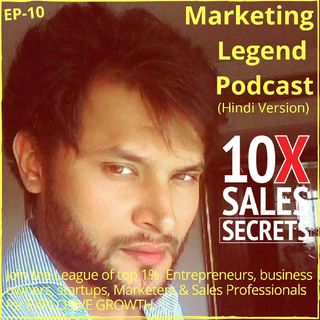 EP:10- Part2, 19 Different Ways To Boost Your Transactions Without Acquiring New Clients By Marketing Legend Podcast, Aryan CHAUDHARY