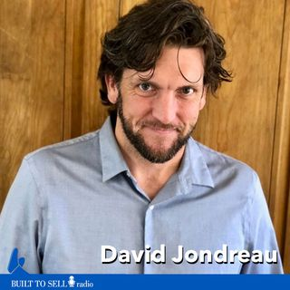 Ep 257 David Jondreau - How to Double Your Take From a Sale Without Being a Jerk