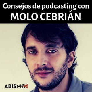 Consejos de podcasting con Molo Cebrián