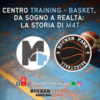 Da sogno a realtà M4T centro training  basket