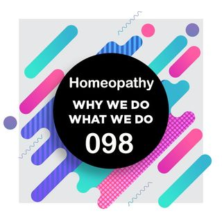098 | Homeopathy Treatment for Mental Health | Why We Do What We Do