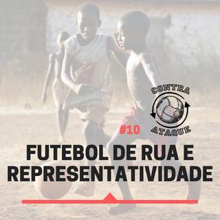 OCA#10 - Futebol de rua e representatividade