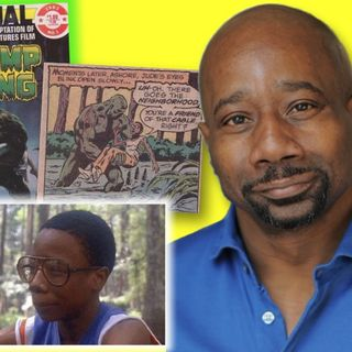 #369: Swamp Thing's Reggie Batts joins me for Swamp Thing Week!
