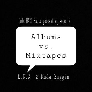 Albums vs. Mixtapes