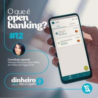 12- O que é open banking?