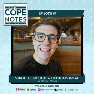 Shrek The Musical & Einstein's Bread w/ Michael Welch