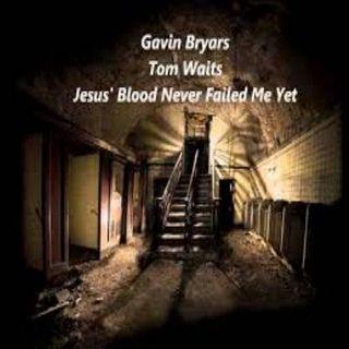 Tom Waits - Jesus' blood never failed me yet
