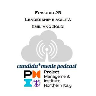 Episodio 25 - Emiliano Soldi - Leadership e agilità