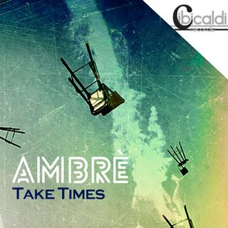 ambre - Take Times