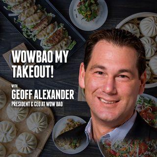 49. WowBao My Takeout! | Geoff Alexander - Wow Bao