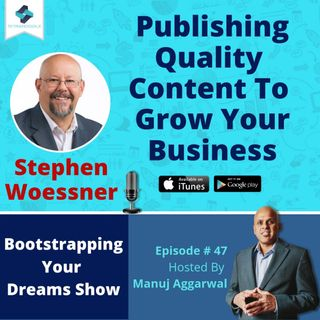 047 | Viral Social Networking | Become A Content Marketing Animal | Profitable Podcasting | With Stephen Woessner