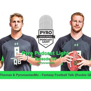 Pyro Light Fantasy Football Podcast - Episode 39 - Dave-Te Thomas rookie QBs/TEs