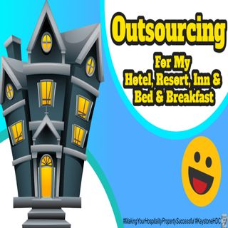 Outsourcing for My Hotel, Resort, Inn & Bed & Breakfast | Ep. #201