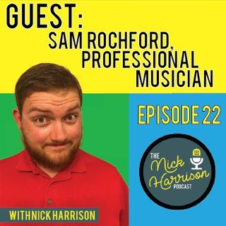 Episode 22: Sam Rochford Discusses Her Life As A Professional Musician