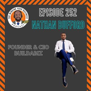 #252 - Nathan Bufford, Founder of BuildABiz