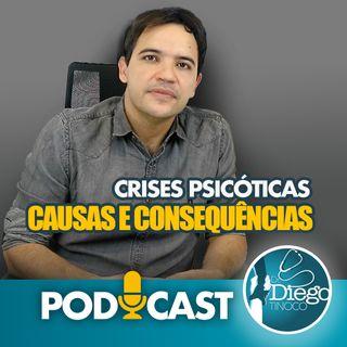 Crises Psicóticas - Causas e Consequências