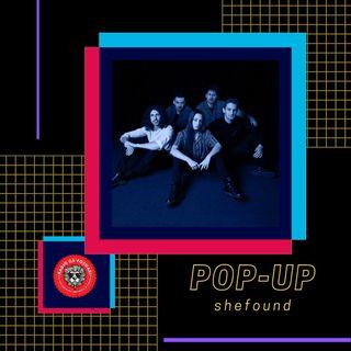 Road to Pop Up: Shefound