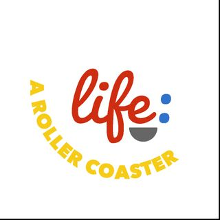 Life A Rollercoaster