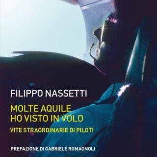"""Filippo Nassetti """"Molte aquile ho visto in volo"""""""