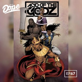 Life is Dope - Episode 67 - Rise of a Hero