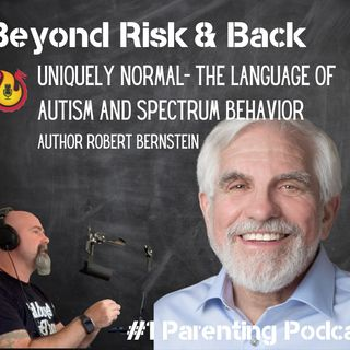 Robert Bernstein- Uniquely Normal Understanding Autism and Spectrum Behavior