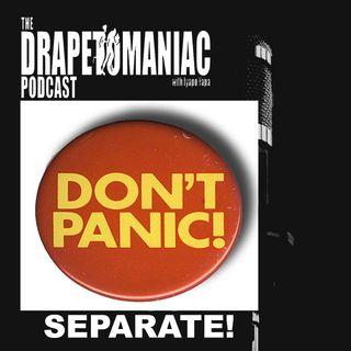 Don't Panic... SEPARATE!