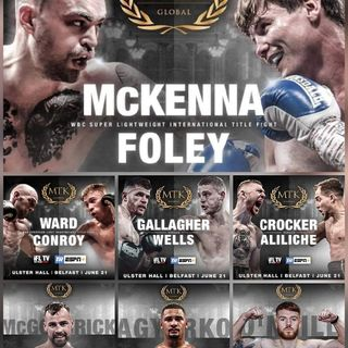 Preview Of The MTK Global Card Headlined By Tyrone McKenna - Darragh Foley For The WBC International SuperLightweight Title On ESPN + IFLTV!