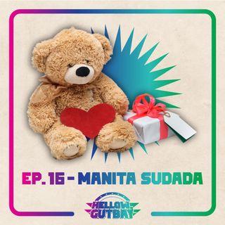 Ep. 16 - De Manita Sudada