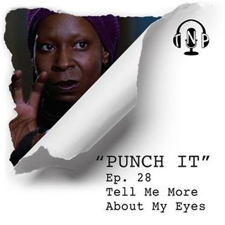 Punch It 28 - Tell Me More About My Eyes