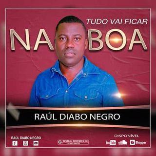 Raúl Diabo Negro - Tudo Vai Ficar na Boa