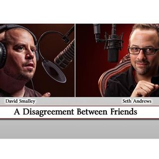 A Disagreement Between Friends (with David Smalley)