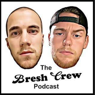 The Bresh Crew Podcast