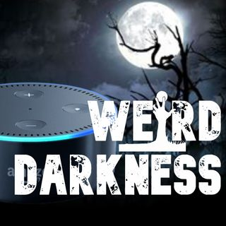 """CAN ALEXA COMMUNICATE WITH THE DEAD?""  and 3 More True and Disturbing Stories! #WeirdDarkness"