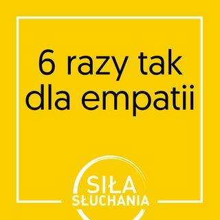 6 razy TAK dla empatii