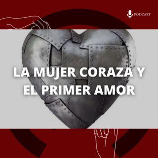 21. La mujer coraza y el primer amor
