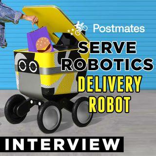 37. Postmates Delivery Robot | Serve Robotics Co-Founder Interview
