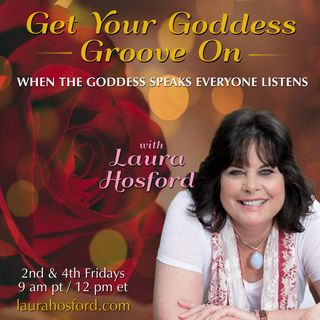 Are You Ready To Get Your Goddess Groove On & Be The Change Agent You Came to Be? with Special Guest Laura Hosford