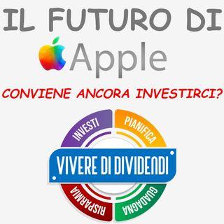 IL FUTURO DI APPLE   CONVIENE ANCORA INVESTIRCI