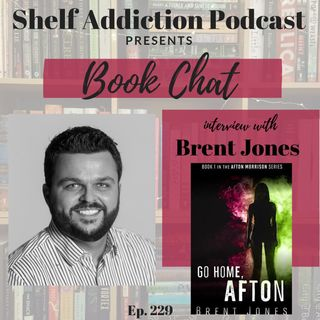 229: Interview with Author Brent Jones | Book Chat