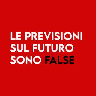 Le Previsioni sul FUTURO sono FALSE