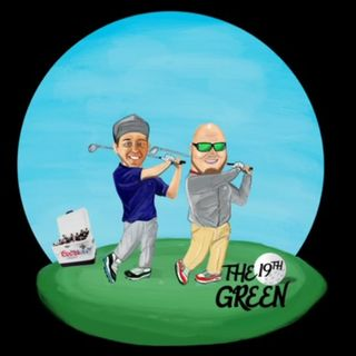 The 19th Green Podcast