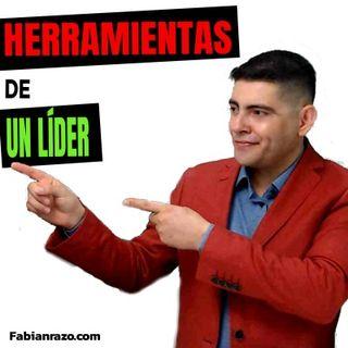 Herramientas de liderazgo  │ Episodio 31 │ Liderazgo con Fabian Razo