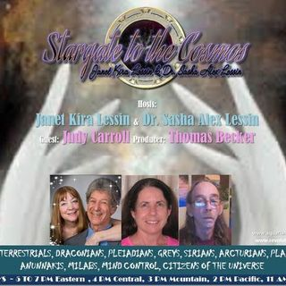 Judy Carroll~08/20/19~Stargate to the Cosmos~Janet Kira & Dr Sasha Alex Lessin