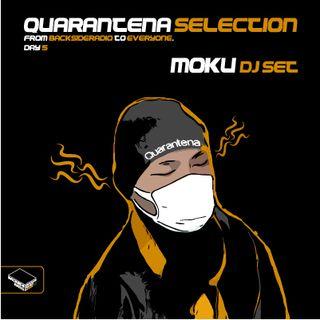 Quarantena Selection_Day5_Moku Dj Set.