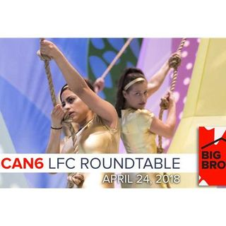 Big Brother Canada 6 | LFC Roundtable Podcast | April 24, 2018