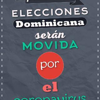 Las Elecciones Presidenciales Será Movida En Dominicana Por El Coronavirus