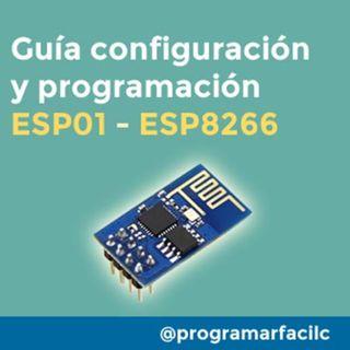 #105 Guía cómo configurar un ESP01, el módulo WiFi basado en ESP8266