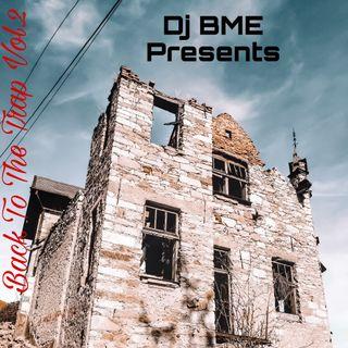 Dj BME Presents: Back To The Trap Vol.2 Mixtape