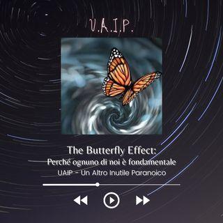 Ep. 36 - The Butterfly Effect: perché ognuno di noi è fondamentale